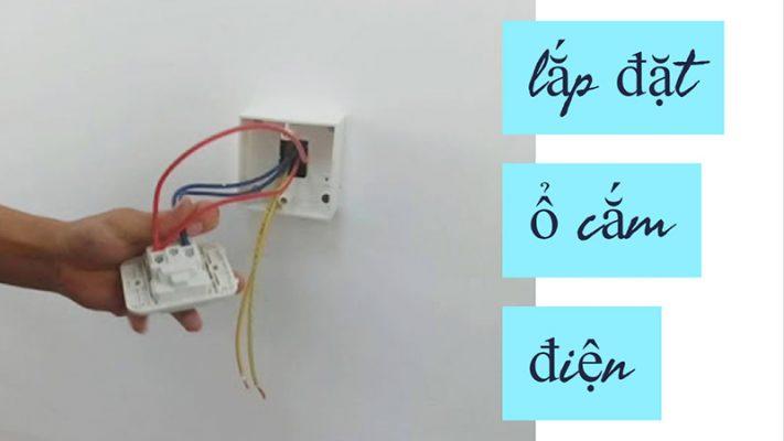 kỹ thuật lắp đặt điện nước công trình dân dụng, lắp đặt ổ cắm điện