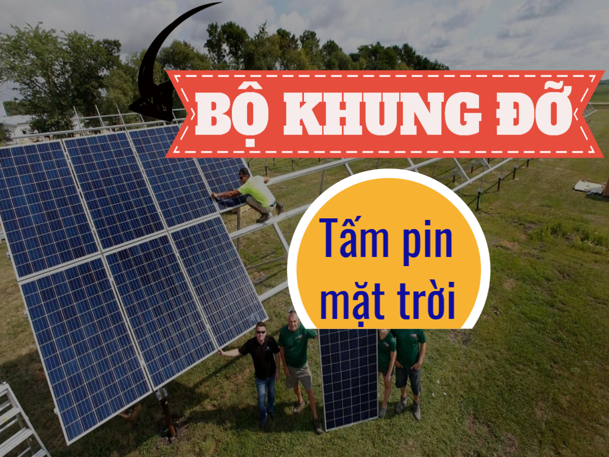 Một số điều cần biết về bộ khung giá đỡ tấm pin năng lượng mặt trời