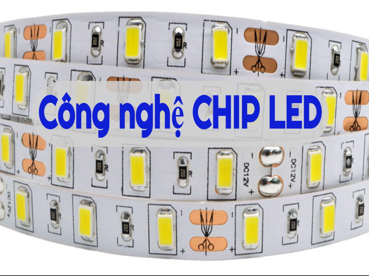 Các loại công nghệ chip Led, ưu nhược điểm của các loại chip led?