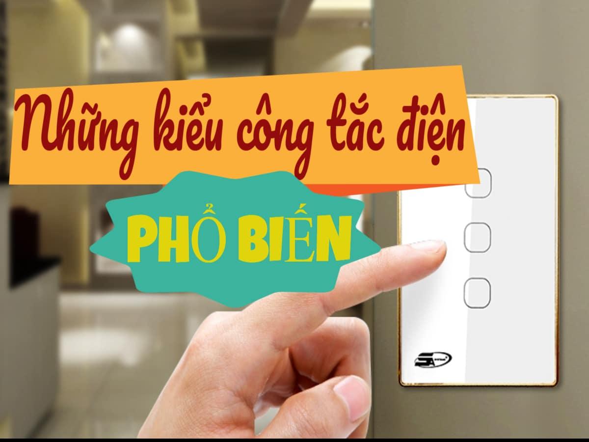 Những kiểu công tắc điện phổ biến hiện nay tại Việt Nam