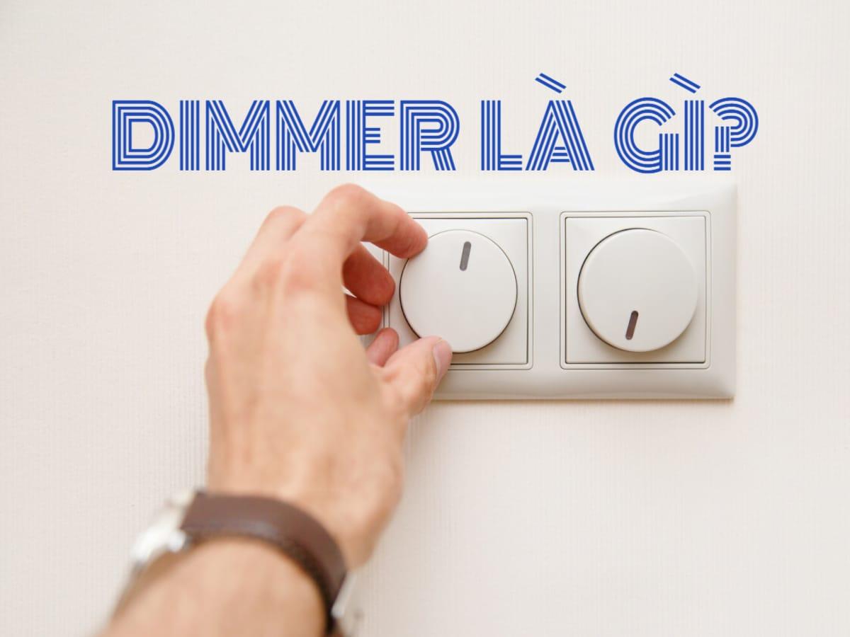Dimmer là gì? Những ứng dụng của dimmer trong cuộc sống